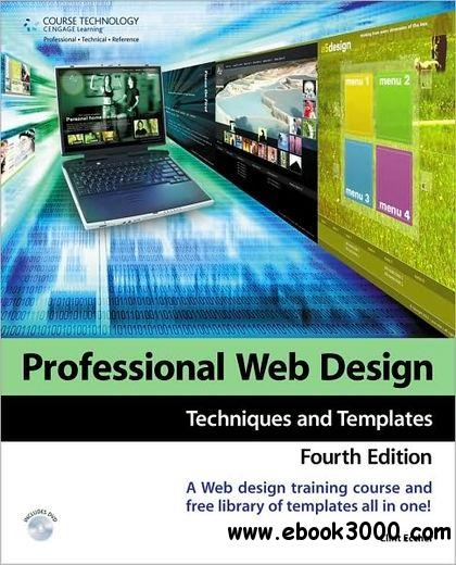 Professional Web Design: Techniques and Templates, 4 Edition free download
