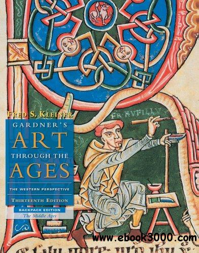 Gardners Art through the Ages: The Western Perspective, Thirteenth Edition, The Middle Ages, Book B free download