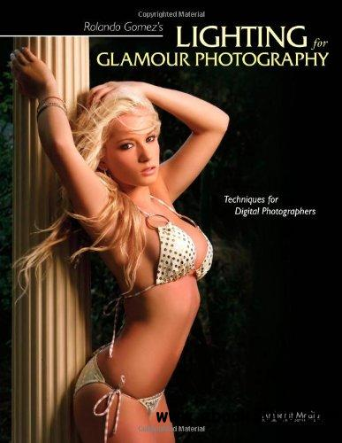 Rolando Gomez's Lighting for Glamour Photography: Techniques for Digital Photographers free download