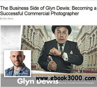Kelbytraining - The Business Side of Glyn Dewis: Becoming a Successful Commercial Photographer free download