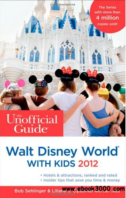 The Unofficial Guide to Walt Disney World with Kids 2012 free download