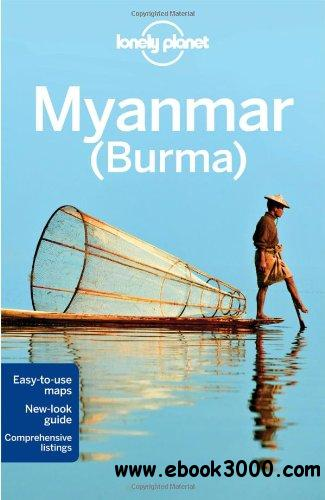 Lonely Planet Myanmar (Burma), 11 edition free download