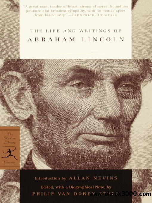 The Life and Writings of Abraham Lincoln - Free eBooks