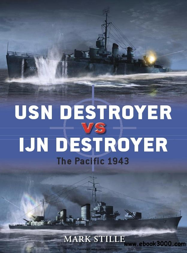 USN Destroyer vs IJN Destroyer: The Pacific 1943 (Osprey Duel 48) free download