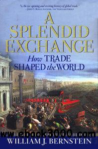 A Splendid Exchange: How Trade Shaped the World free download