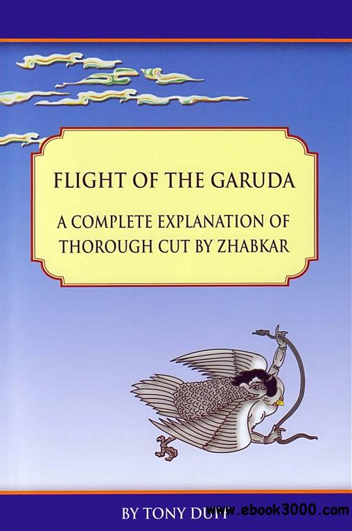 Flight of the Garuda: A Complete Explanation of Thorough Cut by Zhabkar free download