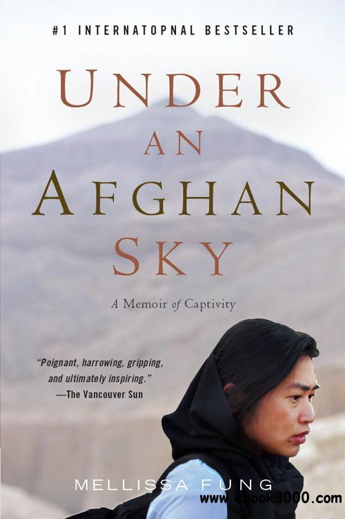 under the afghan sky by melissa fung After her release, fung wrote the best-selling book under an afghan sky, which she said forced her to relive the experience while offering no catharsis she said she wrote the book to set the record straight since a lot of news reports regarding her kidnapping was wrong.
