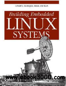 Building Embedded Linux Systems Nd Edition Pdf Download
