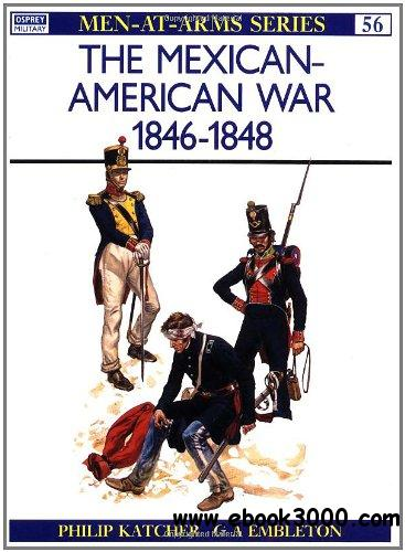 The Mexican-American War, 1846-1848 (Men-At-Arms 56) free download