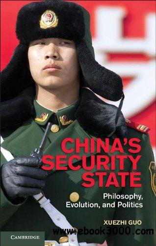 China's Security State: Philosophy, Evolution, and Politics free download