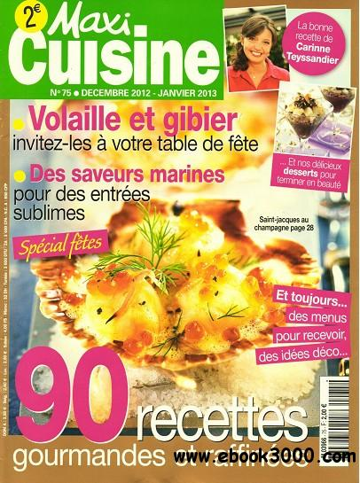 maxi cuisine n 75 decembre 2012 janvier 2013 free ebooks download. Black Bedroom Furniture Sets. Home Design Ideas