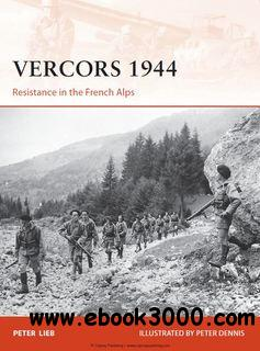 Vercors 1944.Resistance in the French Alps (Osprey Campaign 249) free download