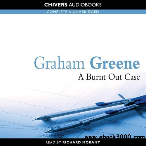 A Burnt-Out Case (Audiobook) free download