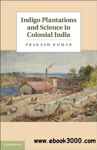 Indigo Plantations and Science in Colonial India free download