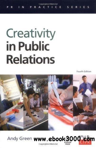 Creativity in Public Relations, Fourth Edition free download