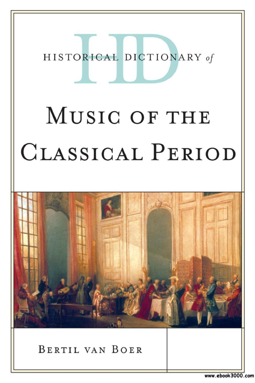 Historical Dictionary of Music of the Classical Period free download
