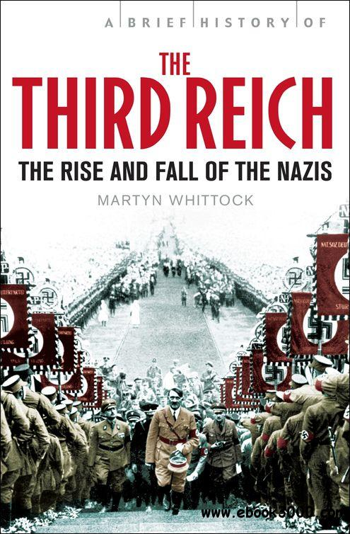 Brief History of the Third Reich: The Rise and Fall of the Nazis free download