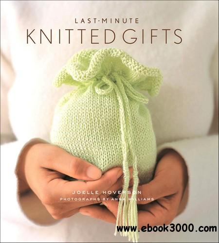 Last-Minute Knitted Gifts free download