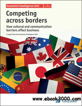 The Economist (Intelligence Unit) - Competing Across Borders (2012) free download