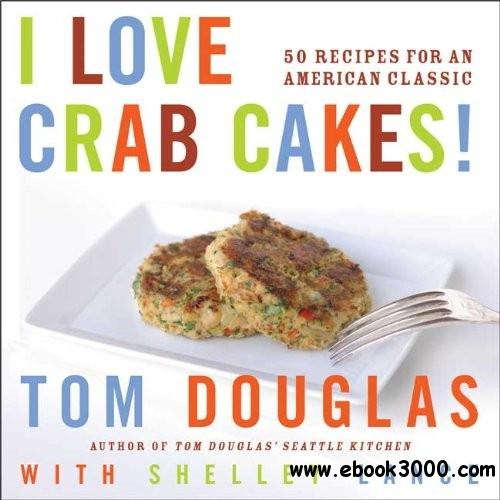 I Love Crab Cakes! 50 Recipes for an American Classic free download