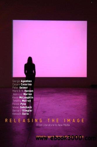 Releasing the Image: From Literature to New Media free download