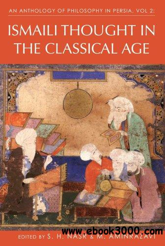 An Anthology of Philosophy in Persia, Volume 2: Ismaili Thought in the Classical Age free download