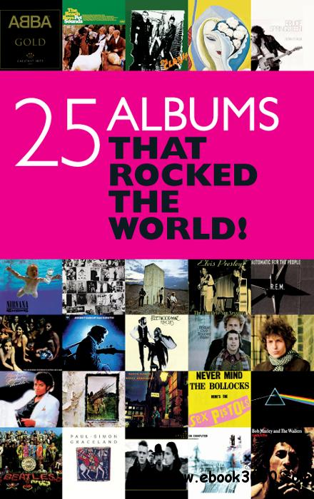 25 Albums That Rocked The World free download