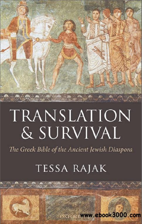 Translation and Survival: The Greek Bible of the Ancient Jewish Diaspora by Tessa Rajak free download