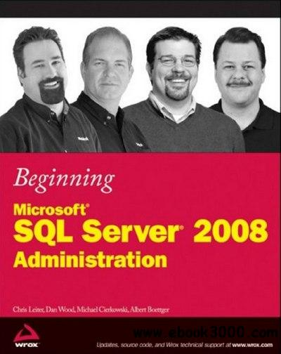Beginning Microsoft SQL Server 2008 Administration free download