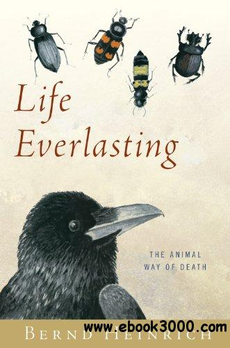 Life Everlasting: The Animal Way of Death free download