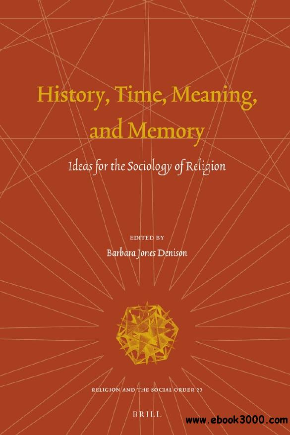 History, Time, Meaning, and Memory: Ideas for the Sociology of Religion free download