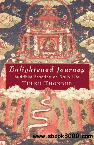 Enlightened Journey: Buddhist Practice as Everyday Life free download
