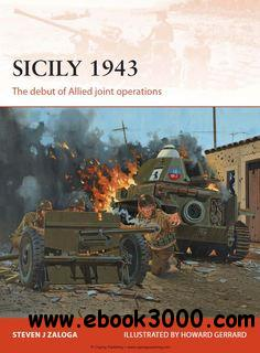 Sicily 1943: The Debut of Allied Joint Operations (Osprey Campaign 251) free download