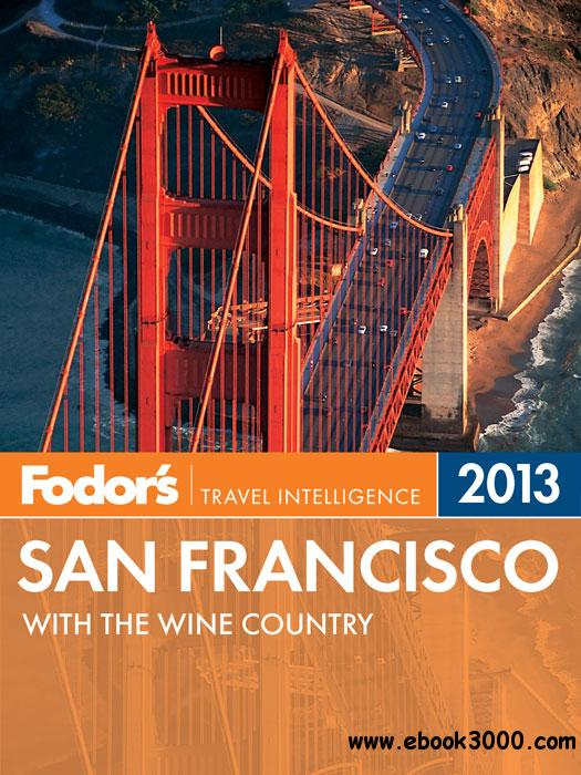Fodor's San Francisco 2013: with the Wine Country free download