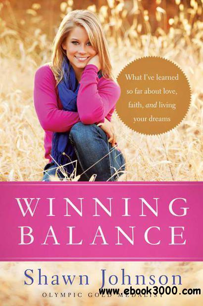 Winning Balance: What I've Learned So Far about Love, Faith, and Living Your Dreams free download