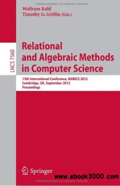 Relational and Algebraic Methods in Computer Science free download