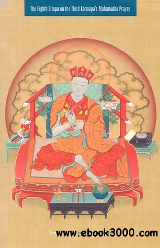 The Eighth Situpa On The Third Karmapa's Mahamudra Prayer free download