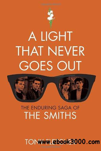 A Light That Never Goes Out: The Enduring Saga of the Smiths free download