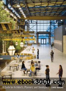 Redeveloping Industrial Sites: A Guide for Architects, Planners, and Developers free download