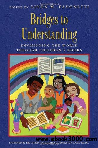Bridges to Understanding: Envisioning the World through Children's Books free download