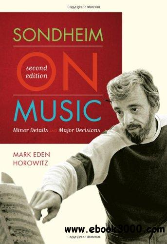 Sondheim on Music: Minor Details and Major Decisions free download