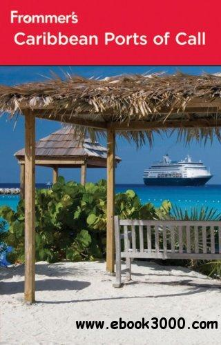 Frommer's Caribbean Ports of Call, 9th edition free download