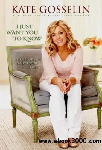 I Just Want You to Know: Letters to My Kids on Love, Faith, and Family free download