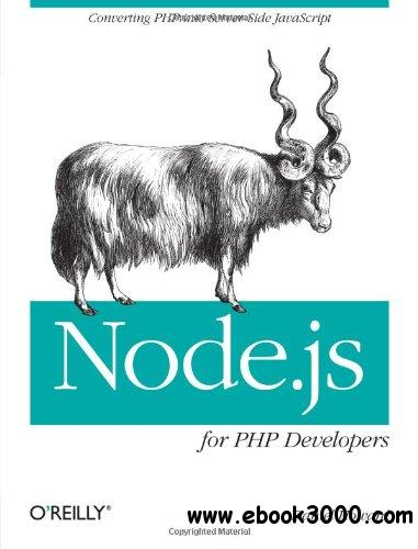 Node.js for PHP Developers: Porting PHP to Node.js free download