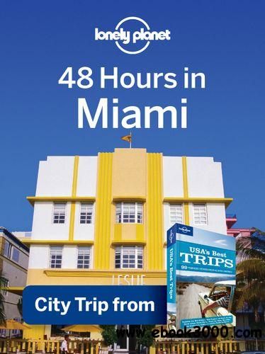 48 Hours In Miami Regional Travel Guide Free Ebooks Download