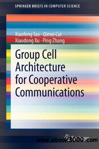 Group Cell Architecture for Cooperative Communications free download