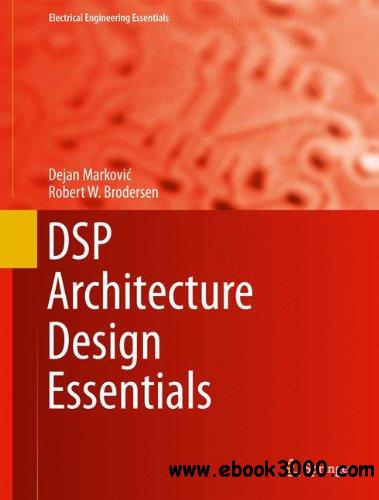 DSP Architecture Design Essentials (Electrical Engineering Essentials) free download