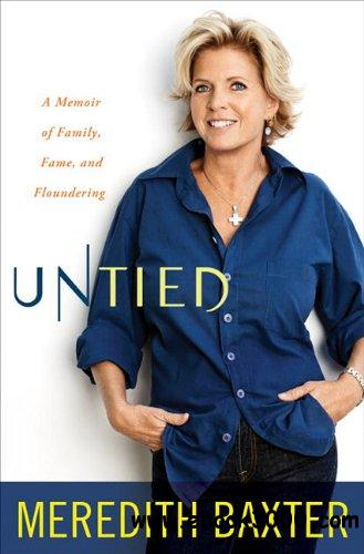 Untied: A Memoir of Family, Fame, and Floundering free download