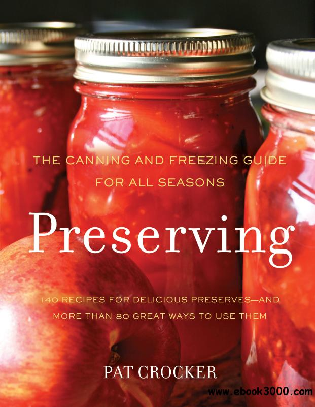 Preserving: The Canning and Freezing Guide for All Seasons free download