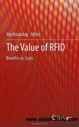 The Value of RFID: Benefits vs. Costs free download